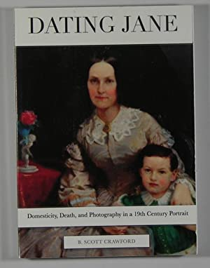 Dating Jane: Domesticity, Death, and Photography in: B. Scott Crawford