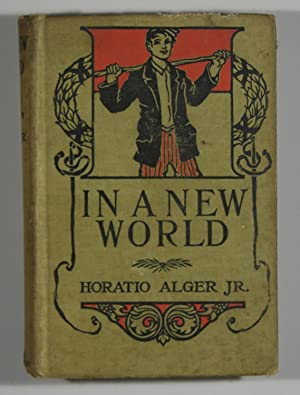 In A New World: Horatio Alger Jr.
