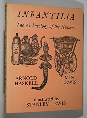 Infantilia: The Archaeology of the Nursery: Arnold Haskell; Min