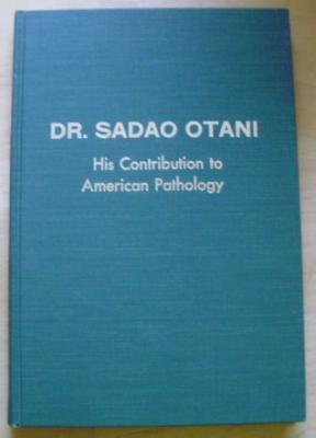 Dr. Sadao Otani: His Contribution to American: Jacob Churg &