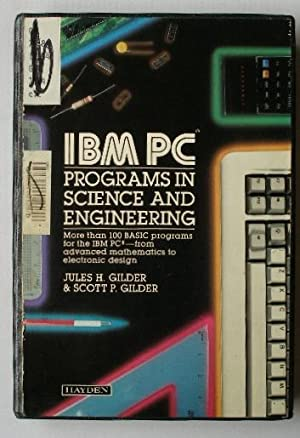 IBM PC Programs in Science and Engineering: Jules H. Gilder