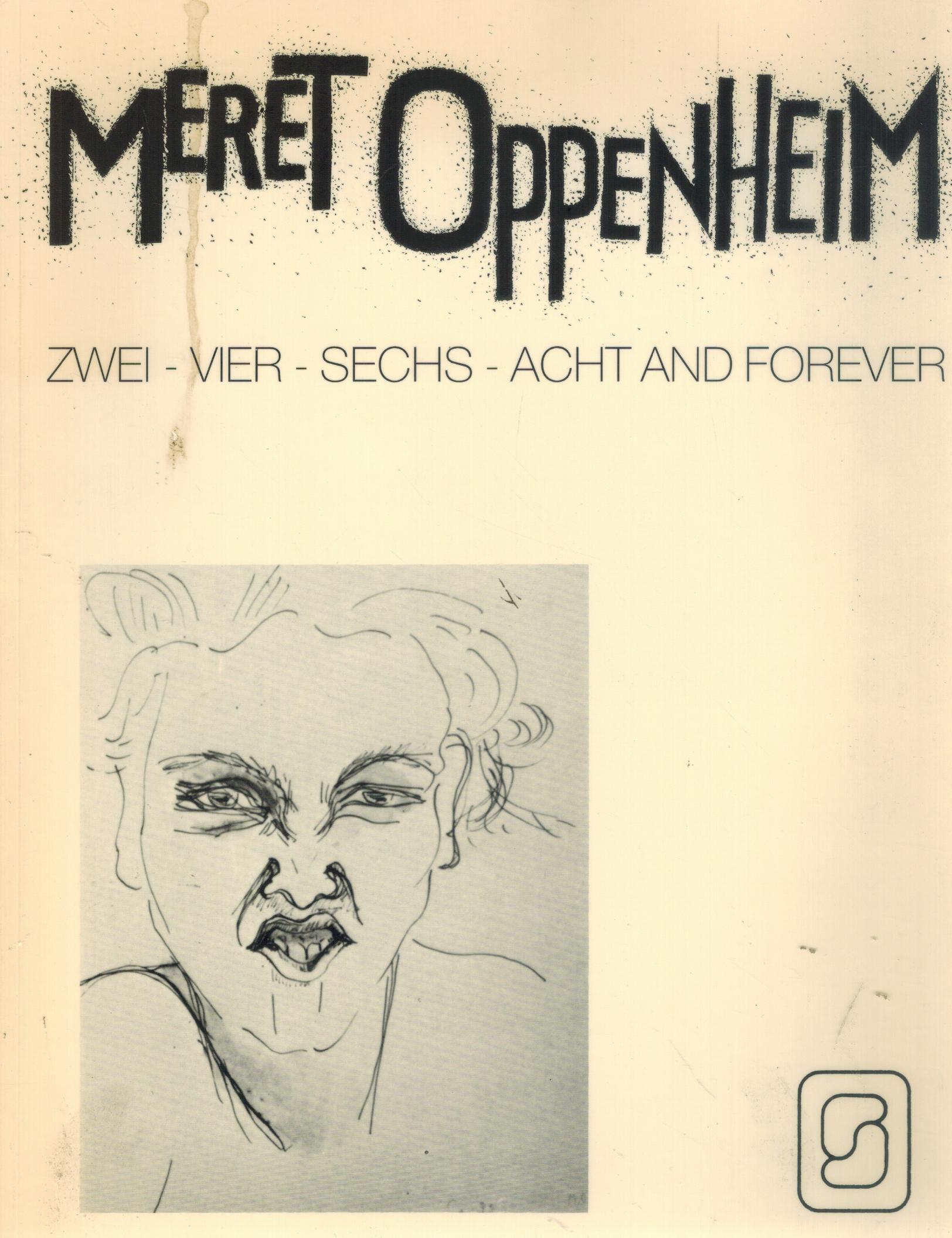 MERET OPPENHEIM Zwei, vier, sechs, acht and forever - Oppenheim, Meret