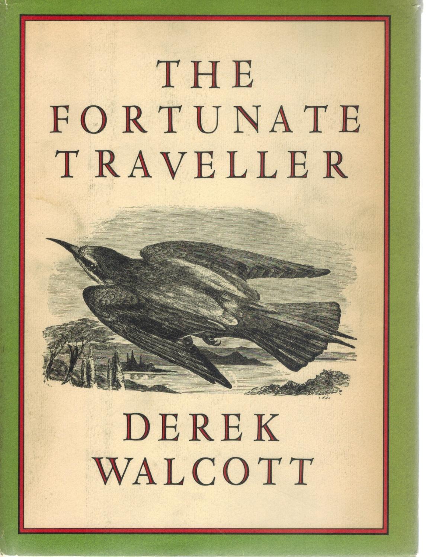 THE FORTUNATE TRAVELLER: Walcott, Derek