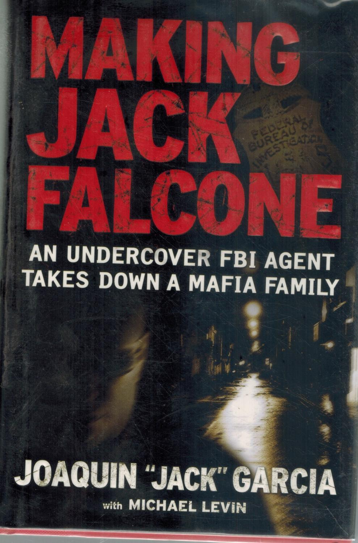 "Making Jack Falcone An Undercover FBI Agent: Garcia, Joaquin ""jack"""