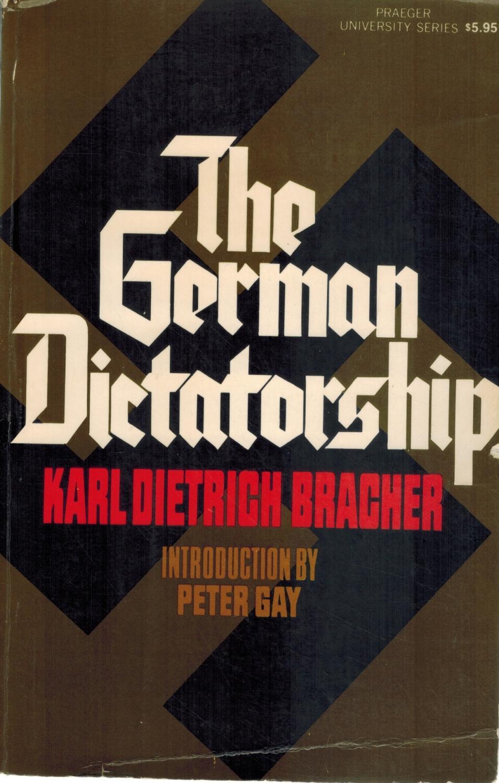 THE GERMAN DICTATORSHIP.: Bracher, Karl