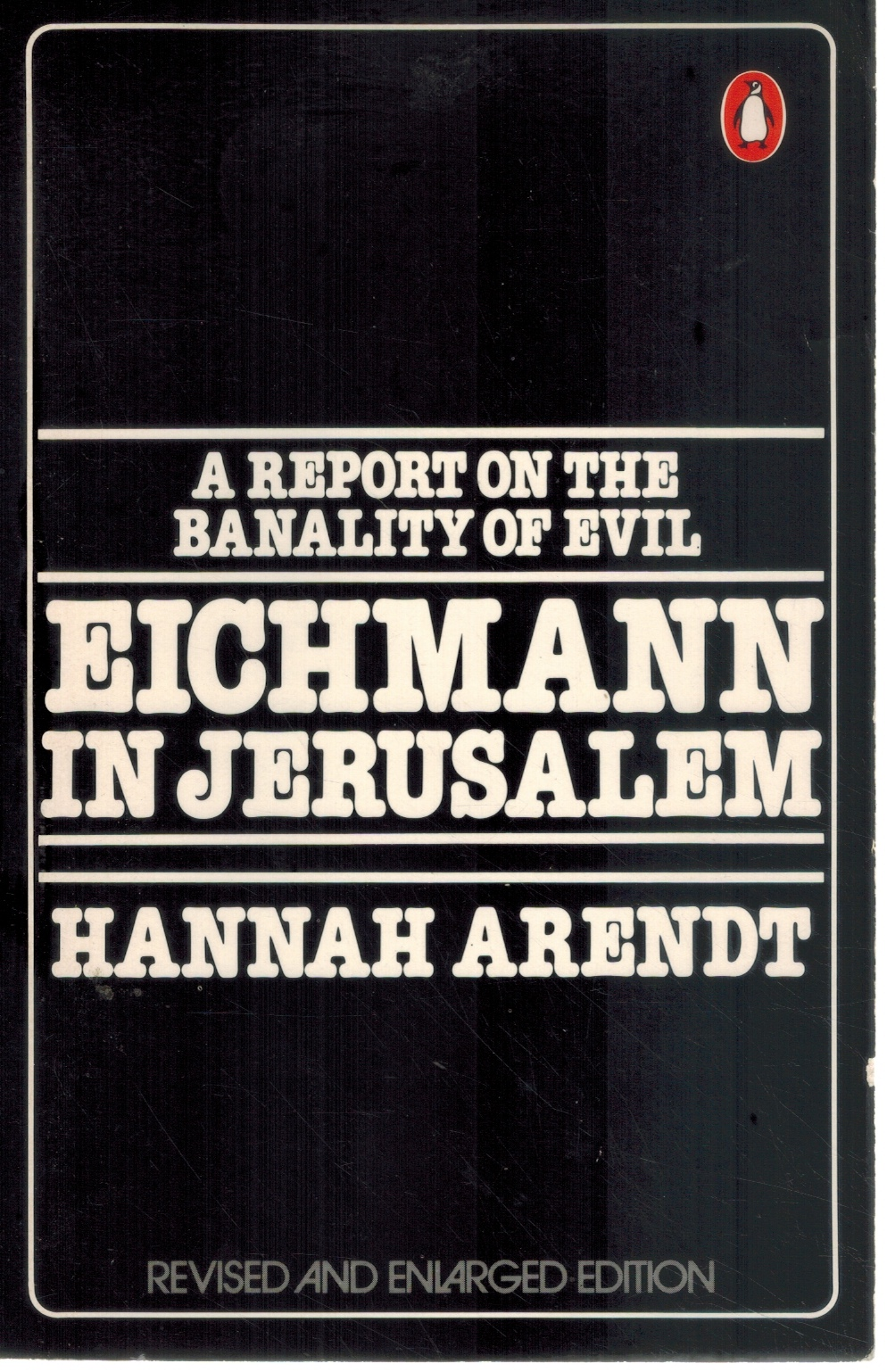 EICHMANN IN JERUSALEM, A REPORT ON THE: Arendt, Hannah