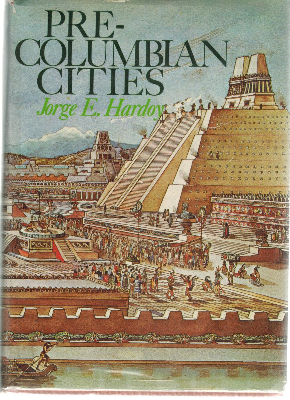 PRE-COLUMBIAN CITIES: Hardoy, Jorge E.