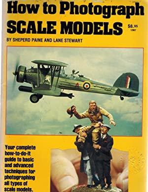 How to Photograph Scale Models: Stewart, Lane; Paine,
