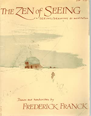 Zen of Seeing Seeing/Drawing as Meditation: Franck, Frederick