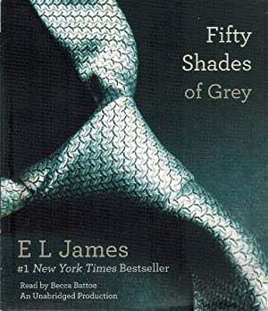 Fifty Shades of Grey Book One of the Fifty Shades Trilogy: James, E L & Becca Battoe