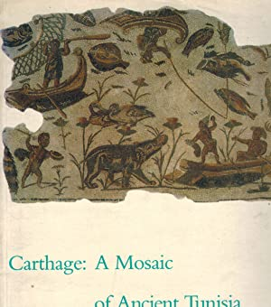 Carthage: A Mosaic of Ancient Tunisia: Soren, David and Aicha Ben Abed Ben Khader