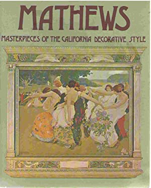 Mathews: Masterpieces of the California Decorative Style: Jones, Harvey L.