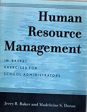 Human Resource Management In-Basket Exercises for School: Baker, Jerry R.