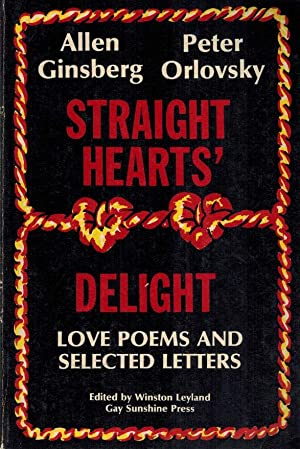 Straight Hearts' Delight Love Poems and Selected Letters, 1947-1980: Ginsberg, Allen & Peter ...