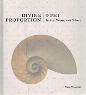 Divine Proportion Phi In Art, Nature, and Science: Hemenway, Priya