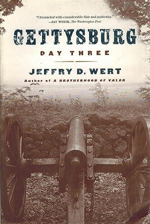 Gettysburg, Day Three: Wert, Jeffry D.