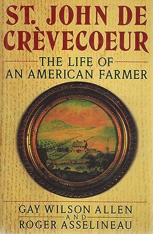 St. John de Crevecoeur The Life of an American Farmer: Allen, Gay Wilson & Roger Asselineau