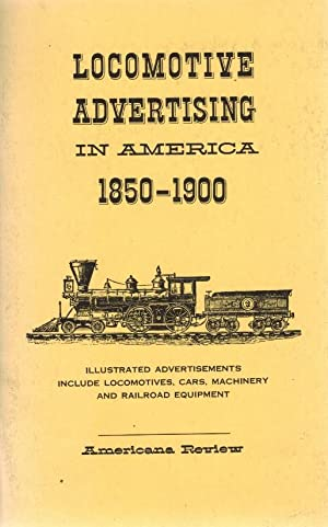 LOCOMOTIVE ADVERTISING IN AMERICA 1850-1900: Americana Review