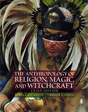 The Anthropology of Religion, Magic, and Witchcraft: Stein, Rebecca L