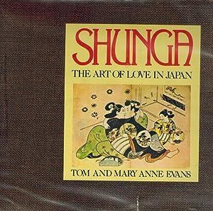 Shunga The Art of Love in Japan: Evans, Tom & Mary Anne Evans