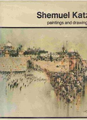 SHEMUEL KATZ: JERUSALEM PAINTINGS AND DRAWINGS: Katz, Shemuel