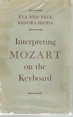 Interpreting Mozart on the Keyboard: Mozart) Badura-Skoda, Eva