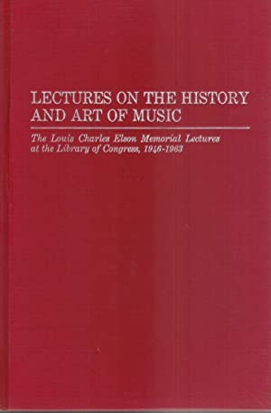 LECTURES ON THE HISTORY AND ART OF: Elson, Louis Charles