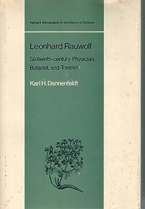 Leonhard Rauwolf Sixteenth-Century Physician, Botanist, and Traveler: Dannenfeldt, Karl H.