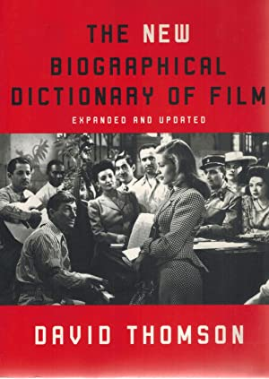 THE NEW BIOGRAPHICAL DICTIONARY OF FILM Expanded: Thomson, David