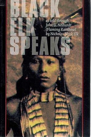 Black Elk Speaks Being the Life Story: Neihardt, John G.