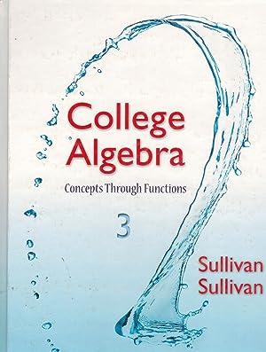 COLLEGE ALGEBRA Concepts Through Functions: Sullivan Iii, Michael
