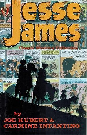 JESSE JAMES The Classic Western Collection: Kubert, Joe &