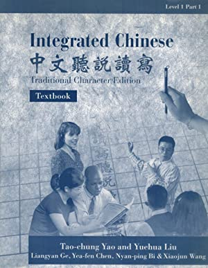 INTEGRATED CHINESE, LEVEL 1, PART 1 Textbook: Ge, Liangyan