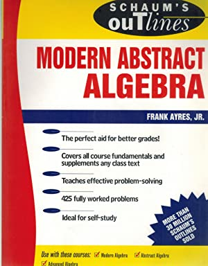 Schaum's Outline of Modern Abstract Algebra: Ayres Jr. ,