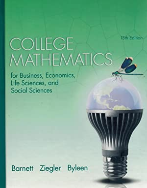 College Mathematics for Business, Economics, Life Sciences,: Barnett, Raymond A.