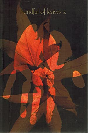 HANDFUL OF LEAVES. VOLUME TWO. AN ANTHOLOGY: DEGRAFF, GEOFFREY) (TRANSLATOR)