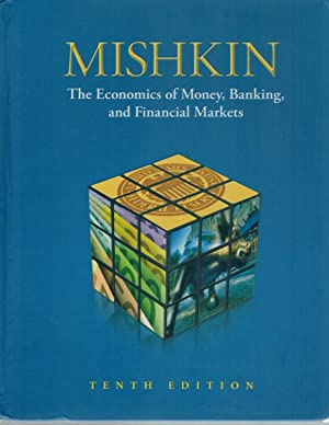 ECONOMICS OF MONEY, BANKING, AND FINANCIAL MARKETS,: Mishkin, Frederic S.
