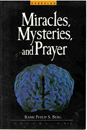 Miracles, Mysteries, and Prayer: Berg, Rabbi