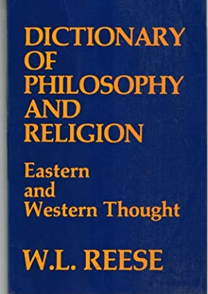 Dictionary of Philosophy and Religion Eastern and: Reese, William L.