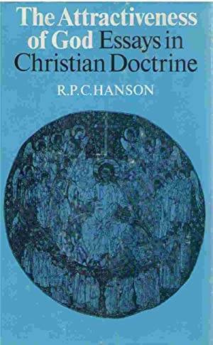 The attractiveness of God; Essays in Christian doctrine: Hanson, R. P. C