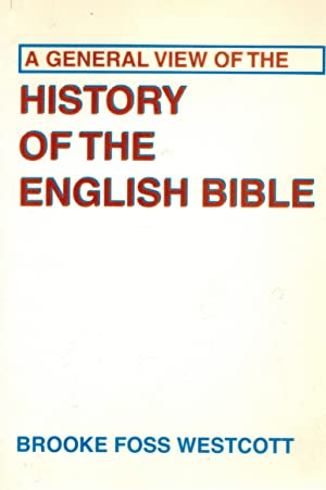 A General View of the History of the English Bible: Westcott, B. F.