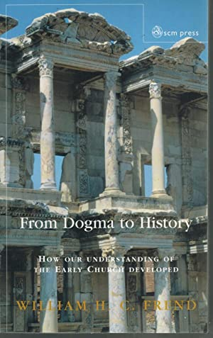 From Dogma to History: Frend, W. H. C