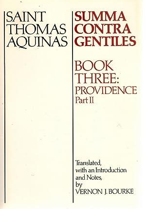 Summa Contra Gentiles Book Three: Providence: Part II: Aquinas, St. Thomas