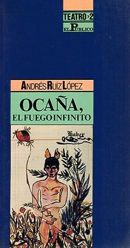 Ocana, el fuego infinito Farsa sobre la vida, el amor y la muerte: Ruiz, Andres