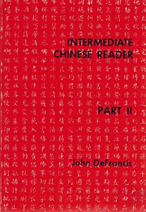 Intermediate Chinese Reader, Part II (Pt. 2) (English and Mandarin Chinese Edition): DeFrancis, ...