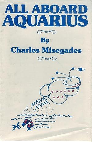 ALL ABOARD AQUARIUS: Misegades, Charles