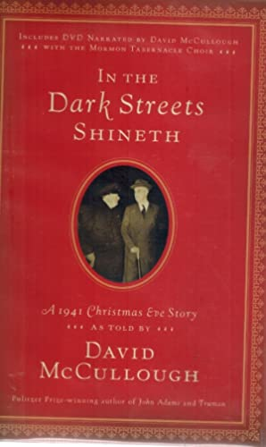 In the Dark Streets Shineth A 1941 Christmas Eve Story: McCullough, David