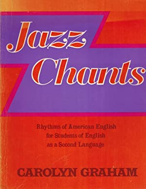 Jazz Chants: Rhythms of American English for Students of English As a Second Language: Graham, ...