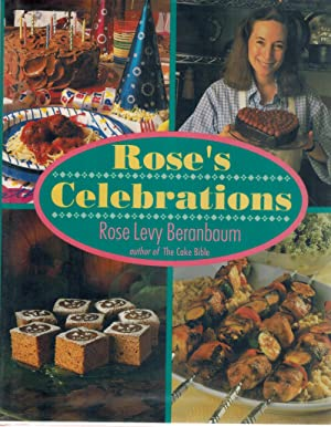 Rose's Celebrations: Beranbaum, Rose Levy