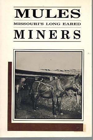Mules: Missouri's Long Eared Miners: Bradley, Melvin